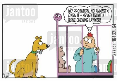bone chewing cartoon humor: 'No probation, no amnesty! Darn it - never trust a bone chewing lawyer!'
