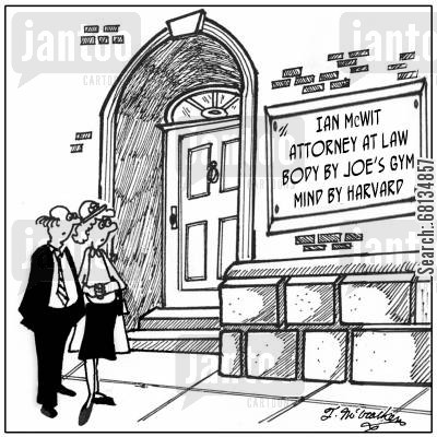 health clubs cartoon humor: Ian McWit, Attorney at Law, Body by Joe's Gym, Mind by Harvard.