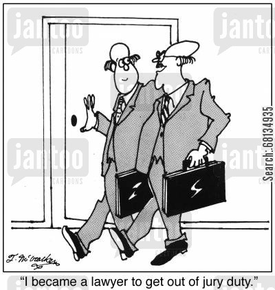 avoidance tactic cartoon humor: 'I became a lawyer to get out of jury duty.'
