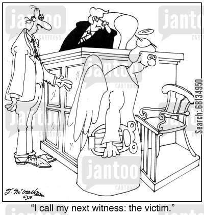prosecuting attorney cartoon humor: 'I call my next witness: the victim.'