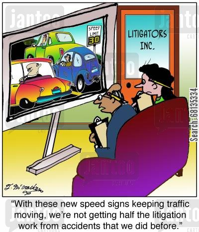 speed sign cartoon humor: 'With these new speed signs keeping traffic moving, we're not getting half the litigation work from accidents that we did before.'