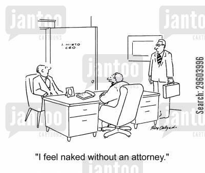 negotiations cartoon humor: 'I feel naked without an attorney.'