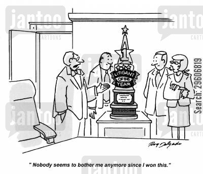 legal system cartoon humor: 'Nobody seems to bother me anymore since I won this.'