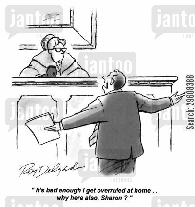 overruled cartoon humor: 'It's bad enough I get overrules at home... why here also, Sharon?'