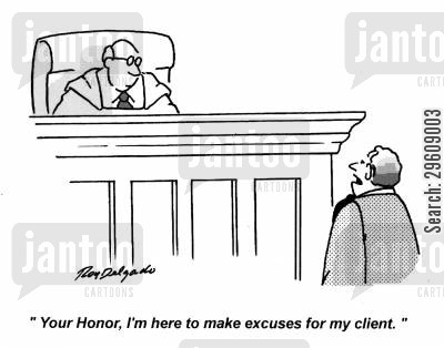 defense cartoon humor: 'Your Honor, I'm here to make excuses for my client.'