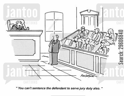 prosecutor cartoon humor: 'You can't sentence the defendant to serve jury duty also.'