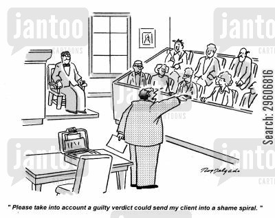 shames cartoon humor: 'Please take into account a guilty verdict could send my client into a shame spiral.'