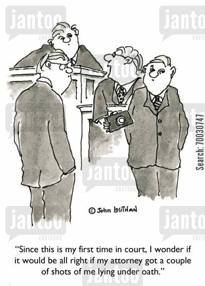 mementos cartoon humor: 'Since this is my first time in court, I wonder if it would be all right if my attorney got a couple of shots of me lying under oath.'