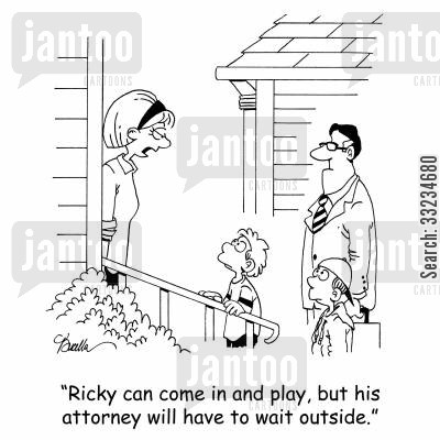 litigation suit cartoon humor: 'Ricky can come in and play, but his attorney will have to wait outside.'