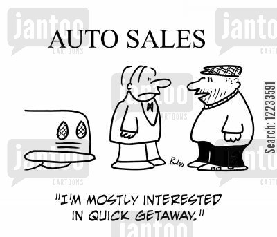 getaway car cartoon humor: 'I'm mostly interested in quick getaway.'