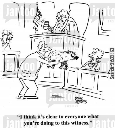 object cartoon humor: Judge about lawyer with badger: 'I think it's clear to everyone what you're doing to this witness.'