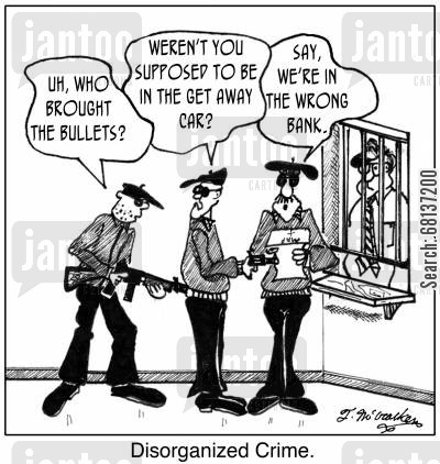 get away car cartoon humor: 'Disorganized Crime.'