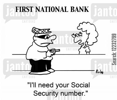 social security number cartoon humor: 'I'll need your Social Security number.'