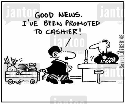 trusted employees cartoon humor: 'Good news. I've been promoted to cashier.'