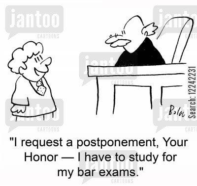 postponements cartoon humor: 'I request an postponement, Your Honor -- I have to study for my bar exams.'