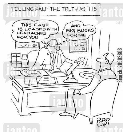 half the truth cartoon humor: 'This case is loaded with headaches for you...' (in his head - 'and big bucks for me')