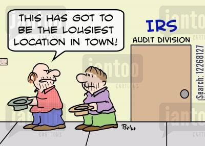 audit division cartoon humor: IRS AUDIT DIVISION, 'This has got to be the lousiest location in town!'