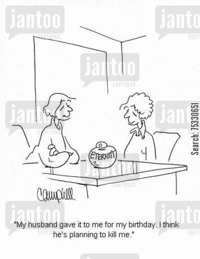 birthday gift cartoon humor: 'My husband gave it to me for my birthday. I think he's planning to kill me.'