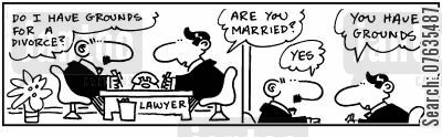 breaking-up cartoon humor: Do I have grounds for a divorce?  You're married...you have grounds.
