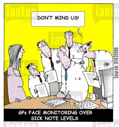 sick notes cartoon humor: GPs Face Monitoring Over Sick Note Levels
