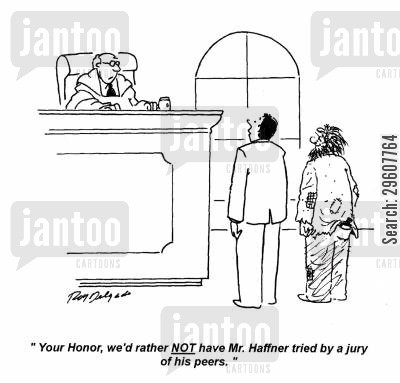 punishing cartoon humor: 'Your Honor, we'd rather NOT have Mr. Haffner tried by a jury of his peers.'