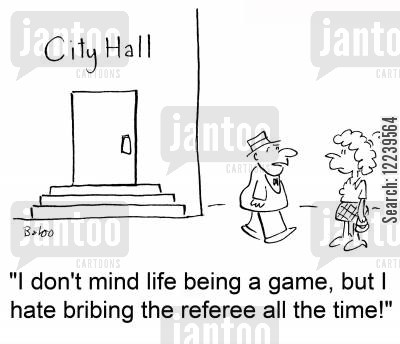 dodge cartoon humor: CITY HALL, 'I don't mind life being a game, but I hate bribing the referee all the time!'