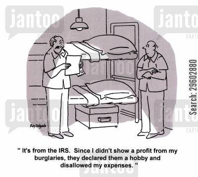 burglaries cartoon humor: 'It's from the IRS. Since I didn't show a profit from my burglaries, they declared them a hobby and disallowed my expenses.'