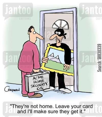 breaking in cartoon humor: 'They're not home. Leave your card and I'll make sure they get it.'