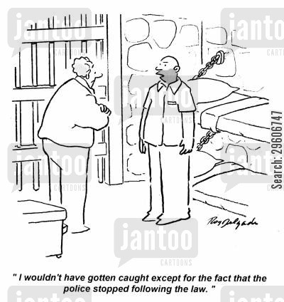 reasoning cartoon humor: 'I wouldn't have gotten caught except for the fact that the police stopped following the law.'