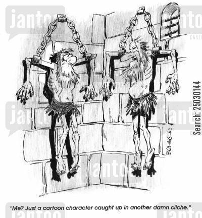 banged up cartoon humor: 'Me? Just a cartoon character caught up in another damn cliche.'