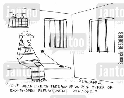 banged up cartoon humor: 'Yes, I would like to take you up on your offer of easy-to-open replacement windows.'