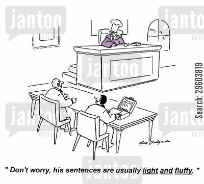 reassurance cartoon humor: 'Don't worry, his sentences are usually light and fluffy.'