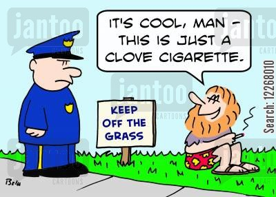 keep cartoon humor: KEEP OFF THE GRASS, 'It's cool, man -- this is just a clove cigarette.'