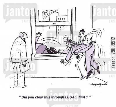 legality cartoon humor: 'Did you clear this through LEGAL, first?'