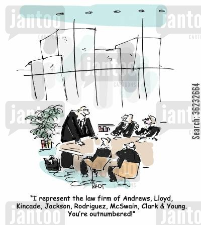 outnumbered cartoon humor: I represent the law firm of Andrews, Lloyd, Kincade, Jackson, Rodriguez, McSwain, Clark & Young. You're outnumbered!