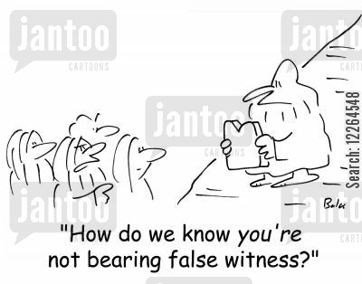bearing cartoon humor: 'How do we know YOU'RE not bearing false witness?'