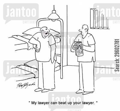 jailer cartoon humor: 'My lawyer can beat up your lawyer.'