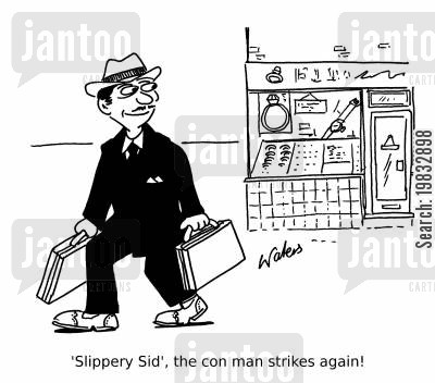 heists cartoon humor: 'Slippery Sid' the con man strikes again!