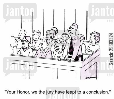 conclusions cartoon humor: 'Your Honor, we the jury have leapt to a conclusion.'