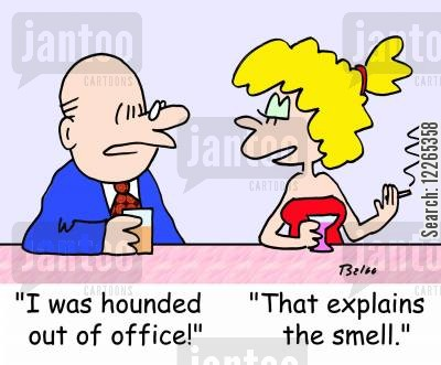 elected offical cartoon humor: 'I was hounded out of office!', 'That explains the smell.'