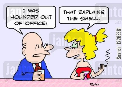 hounded cartoon humor: 'I was hounded out of office!', 'That explains the smell.'