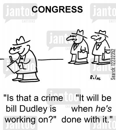 new legislations cartoon humor: 'Is that a crime bill Dudley is working on?' 'It will be when he's done with it.'