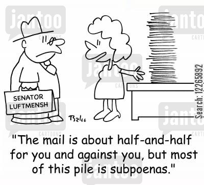 corruption charge cartoon humor: SENATOR LUFTMENSH, 'The mail is about half-and-half for you and against you, but most of this pile is subpoenas.'