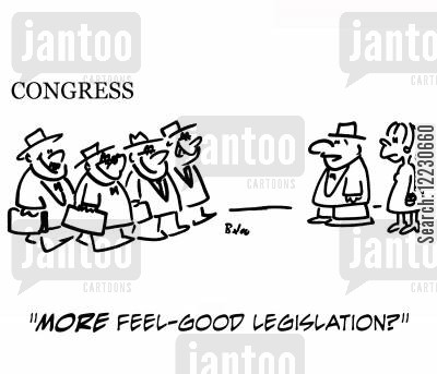 feeling good cartoon humor: 'More feel-good legislation?'