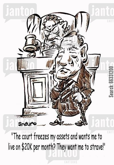 tycoon cartoon humor: The court freezes my assets and wants me to live on $20K per month? They want me to starve!