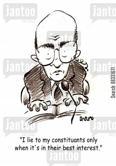 congressman cartoon humor: Politician: 'I lie to my constituants only when it's in their best interest.'