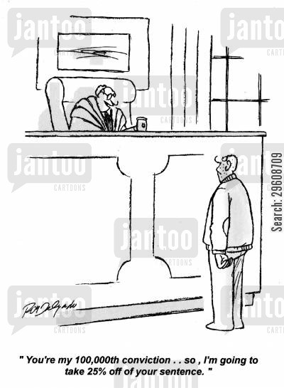 milestones cartoon humor: 'You're my 100,000th conviction... so, I'm going to take 25 off your sentence.'
