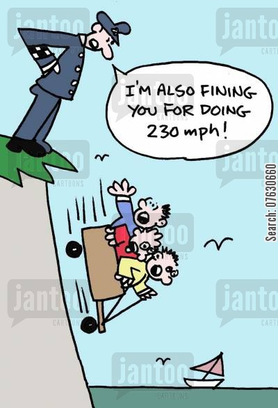 speeding fines cartoon humor: I'm also fining you for doing 230mph!