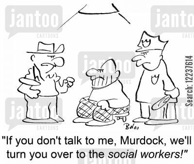 threats cartoon humor: 'If you don't talk to me, Murdock, we'll turn you over to the social workers!'