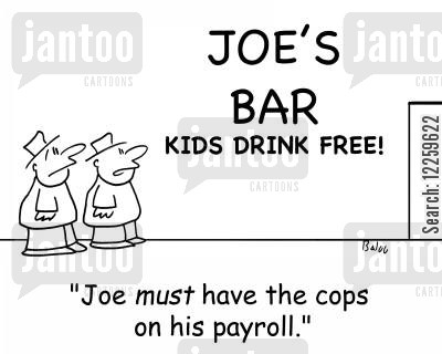 payroll cartoon humor: 'Joe must have the cops on his payroll.'